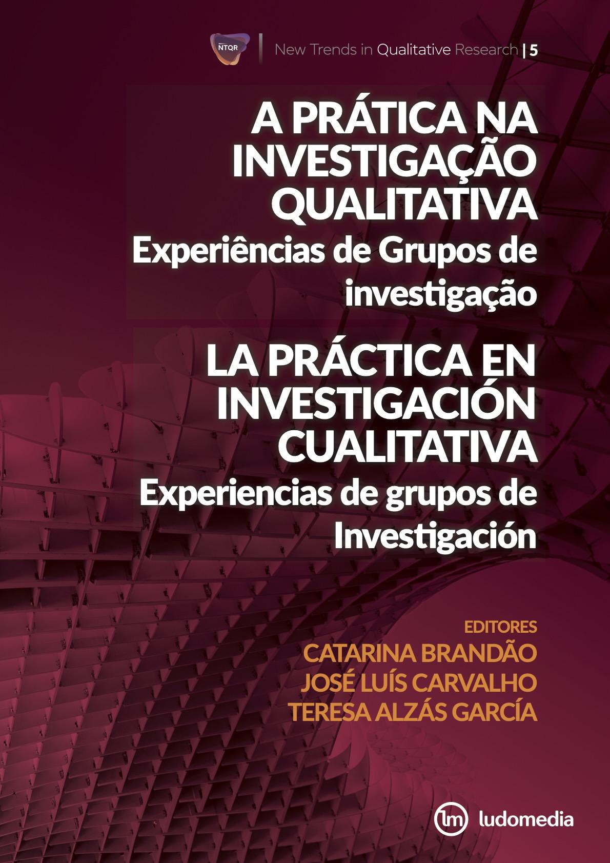 Ver Vol. 5 (2021): A Prática na Investigação Qualitativa: Experiências de Grupos de Investigação